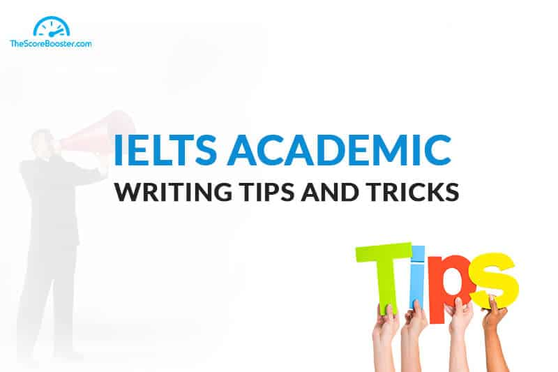 IELTS Academic writing tips, writing skills IELTS academic