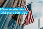 Top USA universities for GRE Score 300 to 310, US universities for GRE score 300 - 310, US universities for GRE score 300+