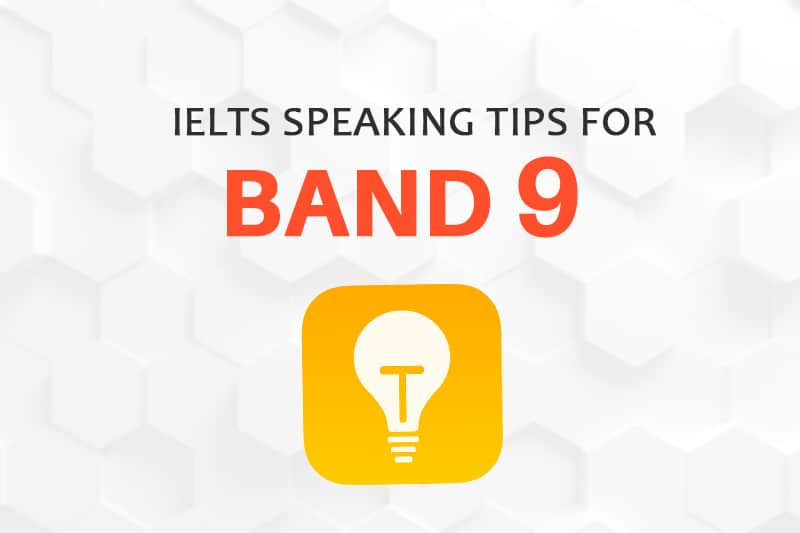 IELTS Speaking Tips for band 9