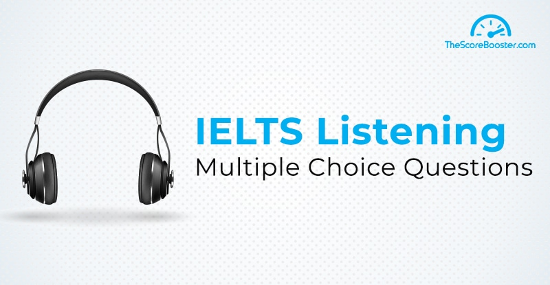 IELTS Listening Multiple Choice Questions Tips