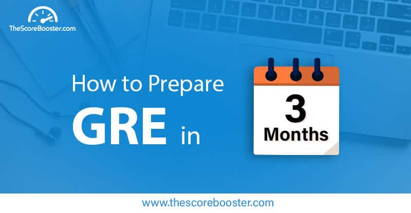 How to prepare GRE in 3 months