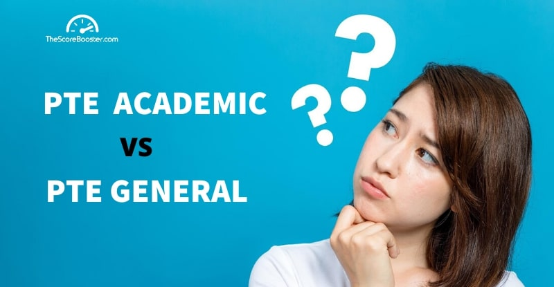 Difference between PTE academic and PTE general